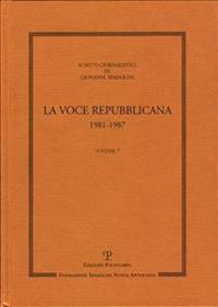 Scritti Giornalistici: Volume 7. La Voce Repubblicana. 1981-1987