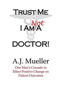 Trust Me I Am Not a Doctor!