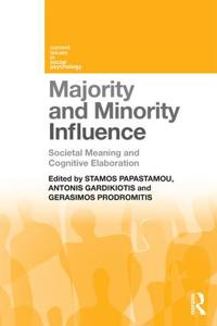 Majority and Minority Influence: Societal Meaning and Cognitive Elaboration
