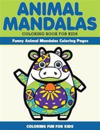 Animal Mandala Coloring Book for Kids. Funny Animal Mandala Coloring Pages: Coloring for Kids