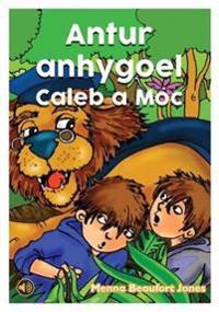 Llyfrau Llafar a Phrint: Antur Anhygoel Caleb a Moc