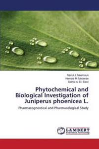 Phytochemical and Biological Investigation of Juniperus Phoenicea L.