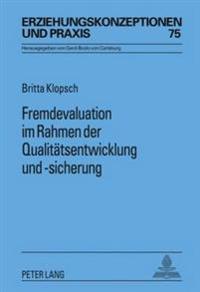 Fremdevaluation Im Rahmen Der Qualitaetsentwicklung Und -Sicherung: Eine Evaluation Der Qualifizierung Baden-Wuerttembergischer Fremdevaluatorinnen Un