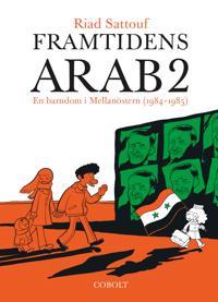 Framtidens arab : en barndom i Mellanöstern (1984-1985). Del 2
