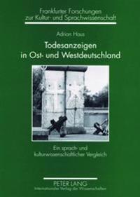 Todesanzeigen in Ost- Und Westdeutschland: Ein Sprach- Und Kulturwissenschaftlicher Vergleich- Todesanzeigen Aus Der Leipziger Volkszeitung Und Der Fr