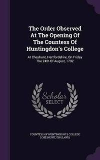 The Order Observed at the Opening of the Countess of Huntingdon's College