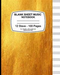 Blank Sheet Music Notebook: Blank Sheet Music Notebook, Antique Golden, 12 Stave, 8 X 10,100 Pages