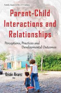 Parent-Child Interactions and Relationships