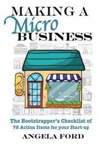 Making a Microbusiness: A Bootstrapper's Checklist of 78 Action Items for Your Startup