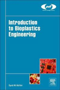 Introduction to Bioplastics Engineering