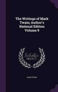 The Writings of Mark Twain; Author's National Edition Volume 9