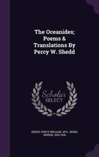The Oceanides; Poems & Translations by Percy W. Shedd