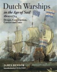 Dutch Warships in the Age of Sail 1600-1714