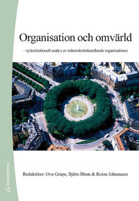 Organisation och omvärld : nyinstitutionell analys av människobehandlande organisationer