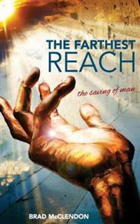 The Farthest Reach: The Saving of Man