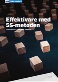 Effektivare med 5S-metoden : systematiskt arbetsmiljöarbete