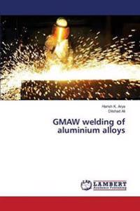 Gmaw Welding of Aluminium Alloys
