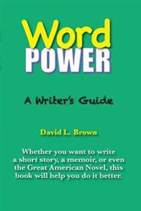 Word Power: A Writer's Guide