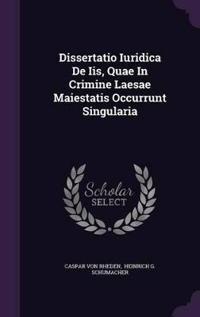 Dissertatio Iuridica de IIS, Quae in Crimine Laesae Maiestatis Occurrunt Singularia