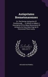 Antiqvitates Bremetonacenses