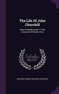 The Life of John Churchill