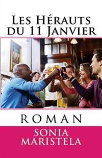 Les Herauts Du 11 Janvier: Roman