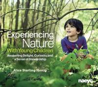 Experiencing nature with young children - awakening delight, curiosity, and