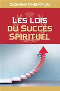 Les Lois Du Succes Spirituel (Volume Un)