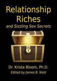 Relationship Riches and Sizzling Sex Secrets