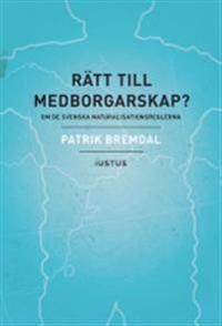 Rätt till medborgarskap? : om de svenska naturalisationsreglerna