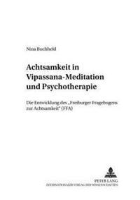 Achtsamkeit in Vipassana-Meditation Und Psychotherapie