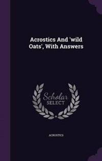 Acrostics and 'Wild Oats', with Answers