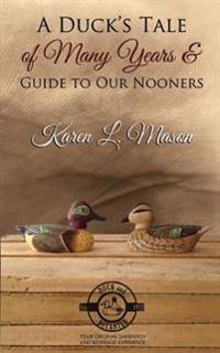 A Duck's Tale of Many Years & Guide to Our Nooners