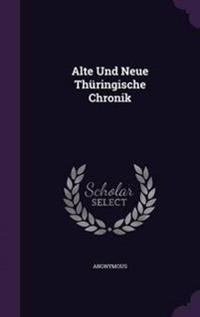 Alte Und Neue Thuringische Chronik