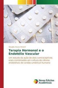 Terapia Hormonal E O Endotelio Vascular