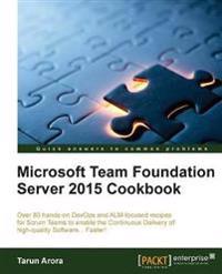 Microsoft Team Foundation Server 2015 Cookbook