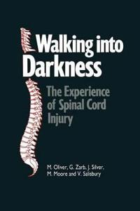 Walking Into Darkness: The Experience of Spinal Cord Injury