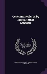 Constantinople; Tr. by Maria Hornor Lansdale