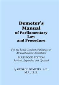 Demeter's Manual of Parliamentary Law and Procedure: Blue Book Edition