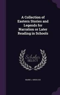A Collection of Eastern Stories and Legends for Narration or Later Reading in Schools