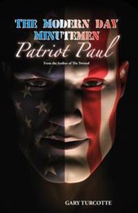 The Modern Day Minutemen: Patriot Paul