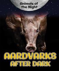 Aardvarks After Dark