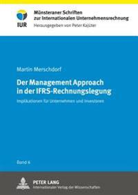 Der Management Approach in Der Ifrs-Rechnungslegung