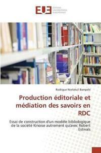 Production �ditoriale Et M�diation Des Savoirs En Rdc