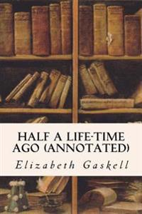 Half a Life-Time Ago (Annotated)