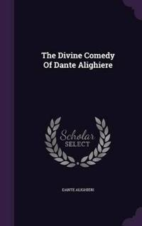 The Divine Comedy of Dante Alighiere