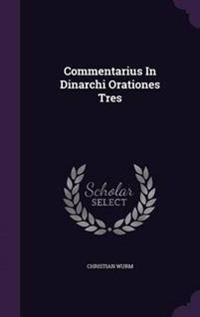 Commentarius in Dinarchi Orationes Tres