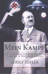 Mein Kampf: My Struggle (Vol. I & Vol. II) - (Complete & Illustrated Edition)
