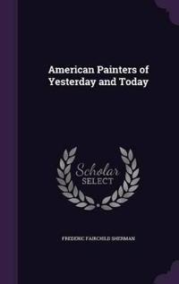American Painters of Yesterday and Today