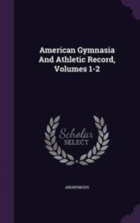 American Gymnasia and Athletic Record, Volumes 1-2